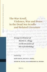 The War Scroll, Violence, War and Peace in the Dead Sea Scrolls and Related Literature