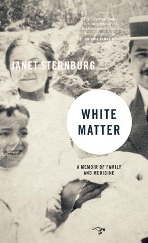 White Matter by Janet Sternburg