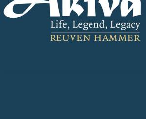 Akiva: Life, Legend, Legacy by Reuven Hammer