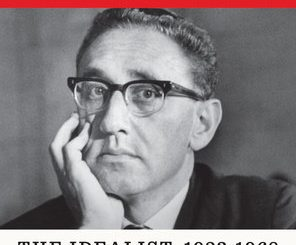 Kissinger: 1923-1968: The Idealist by Niall Ferguson