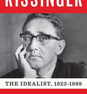 Kissinger: 1923-1968: The Idealist by Niall Ferguson
