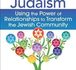 Relational Judaism: Using the Power of Relationships to Transform the Jewish Community by Ron Wolfson