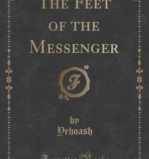 The Feet of the Messenger by Yehoash (Solomon Blumgarten)