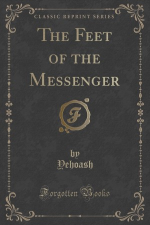 The Feet of the Messenger by Yehoash (Solomon Blumgarten)