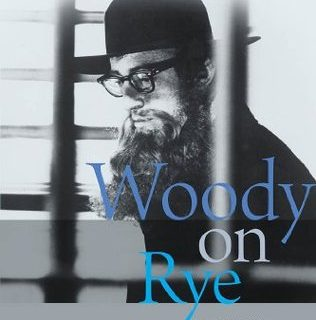 Woody on Rye: Jewishness in the Films and Plays of Woody Allen
