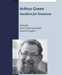 Arthur Green: Hasidism for Tomorrow