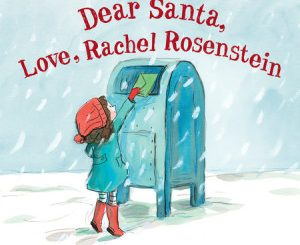 Dear Santa, Love Rachel Rosenstein by Amanda Peet and Andrea Troyer