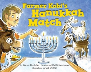 Farmer Kobi's Hanukkah Match by Rabbi Ron Isaacs and Karen Rostoker-Gruber