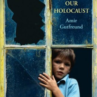 Our Holocaust by Amir Gutfreund