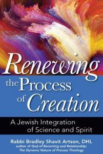 Renewing the Process of Creation by Bradley Shavit Artson
