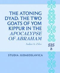 The Atoning Dyad: The Two Goats of Yom Kippur in the Apocalypse of Abraham by Andrei Orlov