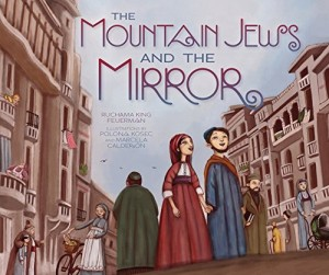 The Mountain Jews and the Mirror by Ruchama King Feuerman