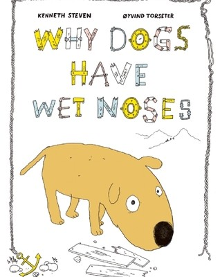 Why Dogs Have Wet Noses by Kenneth Steven