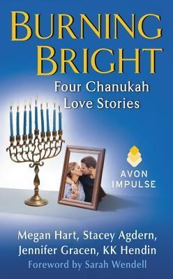 Burning Bright: Four Chanukah Love Stories