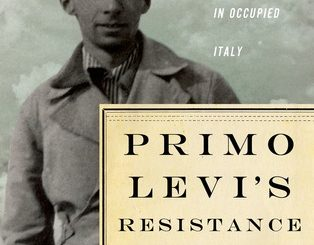 Primo Levi's Resistance: Rebels and Collaborators in Occupied Italy by Sergio Luzzatto