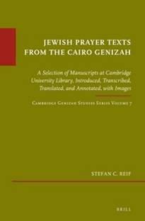 Jewish Prayer Texts from the Cairo Genizah by Stefan C. Reif