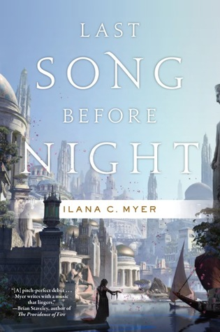Last Song Before Night by Ilana C. Myer