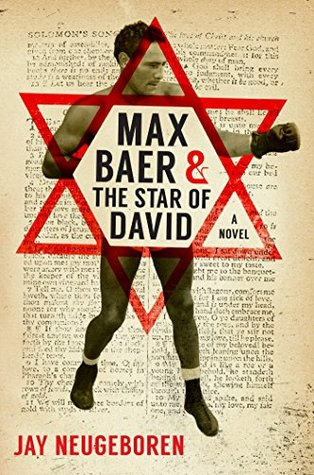 Max Baer and the Star of David by Jay Neugeboren