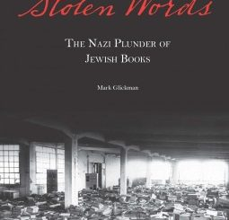 Stolen Words: The Nazi Plunder of Jewish Books by Mark Glickman