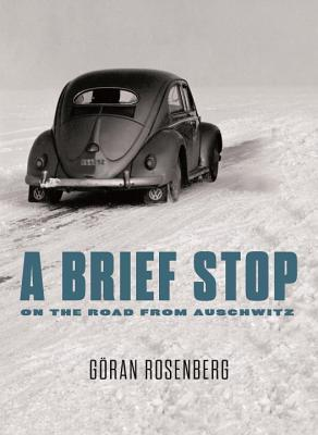 A Brief Stop On the Road From Auschwitz by Göran Rosenberg