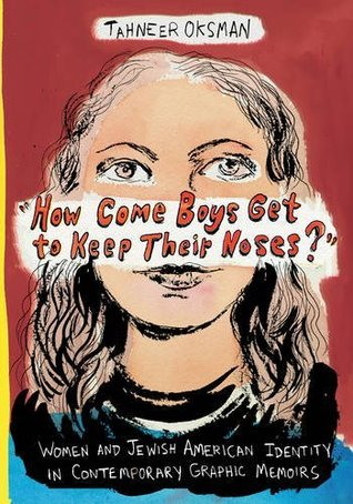 """How Come Boys Get to Keep Their Noses?"" by Tahneer Oksman"