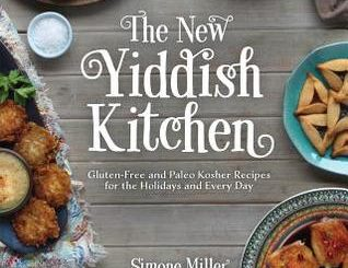 The New Yiddish Kitchen by Jennifer Robins Simone Miller