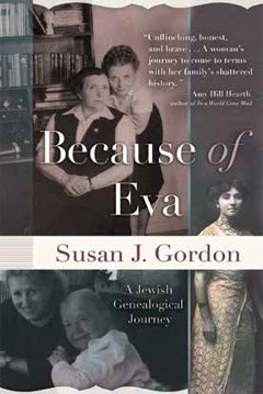 Because of Eva: A Jewish Genealogical Journey by Susan J. Gordon