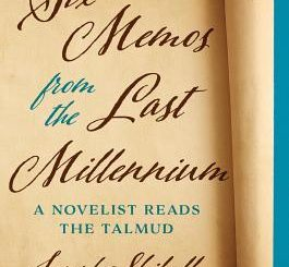 Six Memos from the Last Millennium: A Novelist Reads the Talmud by Joseph Skibell