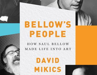Bellow's People by David Mikics
