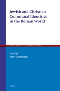 Jewish and Christian Communal Identities in the Roman World by Yair Furstenberg