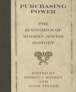 Purchasing Power: The Economics of Modern Jewish History