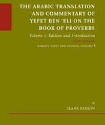 The Arabic Translation and Commentary of Yefet ben 'Eli on the Book of Proverbs by Ilana Sasson