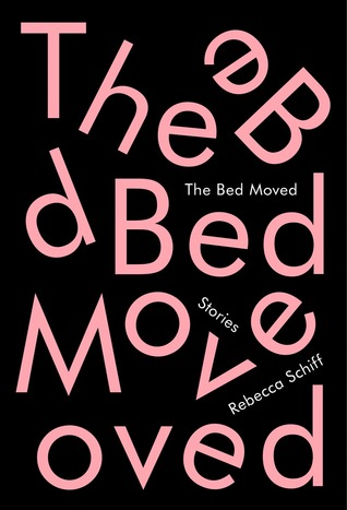 Cover for The Bed Moved by Rebecca Schiff