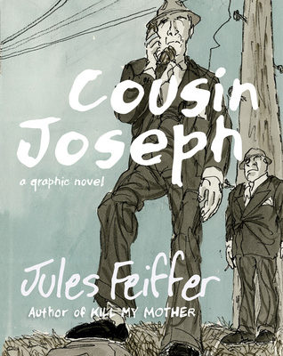 Cousin Joseph: A Graphic Novel by Jules Feiffer