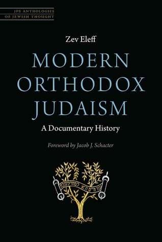 Modern Orthodox Judaism: A Documentary History by Zev Eleff