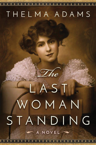 The Last Woman Standing by Thelma Adams
