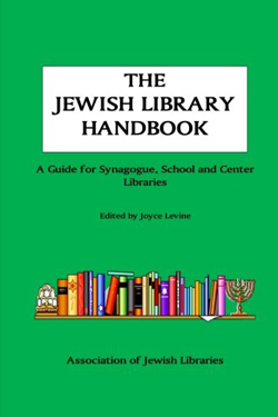 The Jewish Library Handbook: a guide for synagogue, school and center libraries (edited) by Joyce Levine