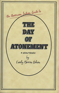 An American Indian Guide to the Day of Atonement by Emily Bowen Cohen