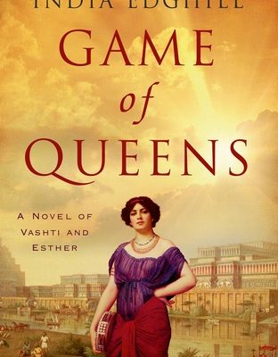 Game of Queens: A Novel of Vashti and Esther by India Edghill