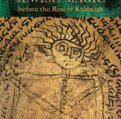 Jewish Magic before the Rise of Kabbalah by Yuval Harari