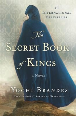 The Secret Book of Kings by Yochi Brandes