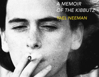 We Were the Future: A Memoir of the Kibbutz by Yael Neeman