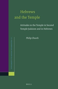 Hebrews and the Temple by Philip Church
