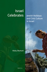 Cover for Israel Celebrates: Jewish Holidays and Civic Culture in Israel by Hizky Shoham