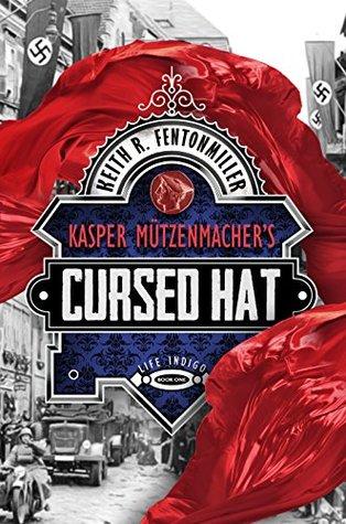 Kasper Mützenmacher's Cursed Hat by Keith R. Fentonmiller