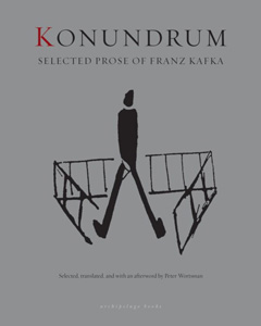 Konundrum: Selected Prose of Franz Kafka