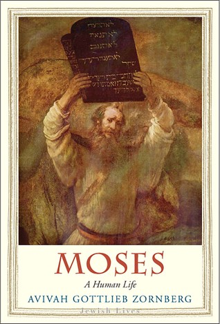 Moses: A Human Life by Avivah Gottlieb Zornberg