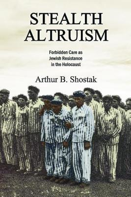 Cover for Stealth Altruism by Arthur B. Shostak