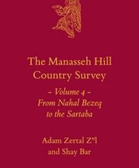 The Manasseh Hill Country Survey Volume 4 by Adam Zertal and Shay Bar