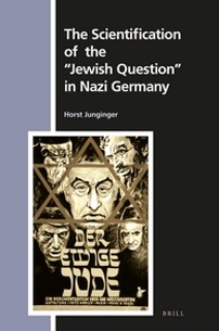 "Cover for The Scientification of the ""Jewish Question"" in Nazi Germany by Horst Junginger"